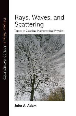 Rays, Waves, and Scattering: Topics in Classical Mathematical Physics