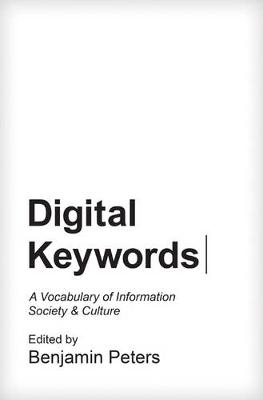 Digital Keywords: A Vocabulary of Information Society and Culture