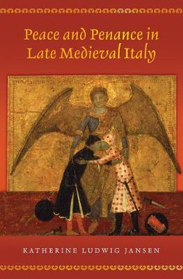 Peace and Penance in Late Medieval Italy