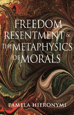Freedom, Resentment, and the Metaphysics of Morals