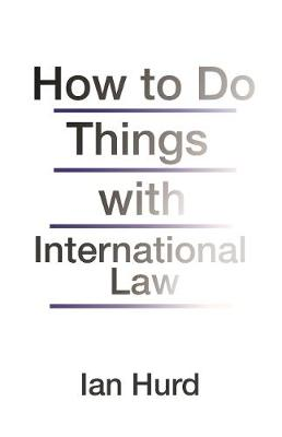 How to Do Things with International Law