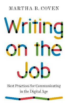 Writing on the Job: Best Practices for Communicating in the Digital Age