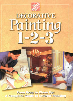 Decorative Painting 1-2-3: From Prep to Clean Up - A Complete Guide to Interior Painting