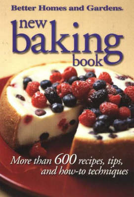 New Baking Book: More Thank 600 Recipes, Tips and How-To Techniques