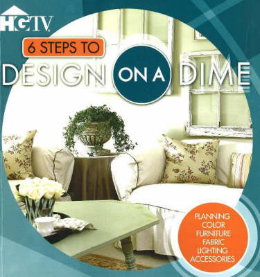 6 Steps to Design on a Dime: Planning, Colour, Furniture, Fabric, Lighting and Accessories