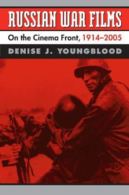Russian War Films: On the Cinema Front, 1914-2005