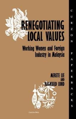 Renegotiating Local Values: Working Women and Foreign Industry in Malaysia