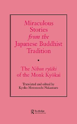 Miraculous Stories from the Japanese Buddhist Tradition: The Nihon Ryoiki of the Monk Kyokai