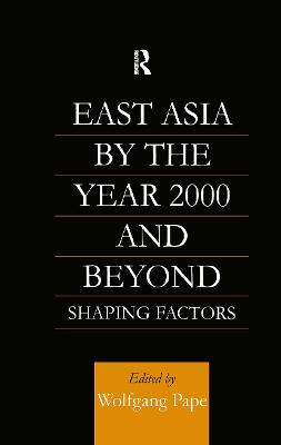 East Asia 2000 and Beyond: Shaping Factors/Shaping Actors
