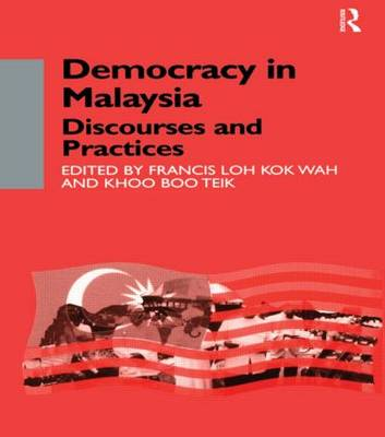 Democracy in Malaysia: Discourses and Practices
