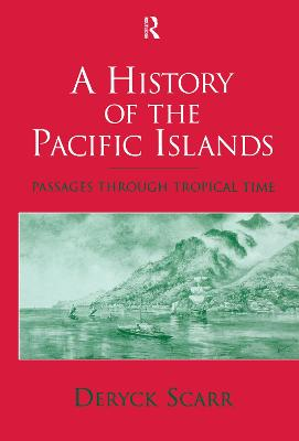 A History of the Pacific Islands: Passages through Tropical Time