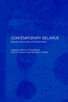 Contemporary Belarus: Between Democracy and Dictatorship