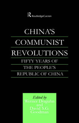 China's Communist Revolutions: Fifty Years of The People's Republic of China