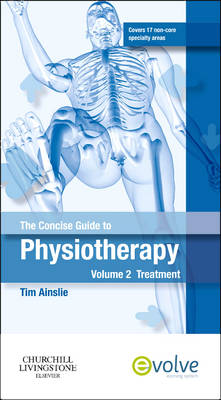 The Concise Guide to Physiotherapy - Volume 2: Treatment
