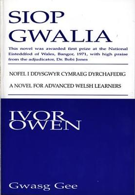 Siop Gwalia: a Novel for Advanced Welsh Learners with Vocabulary and Full Notes on Sentence Patterns