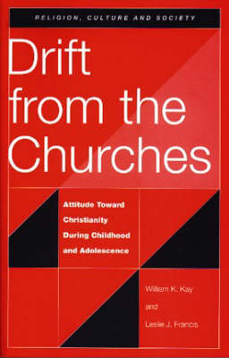 Drift from the Churches: Attitude Toward Christianity During Childhood and Adolescence