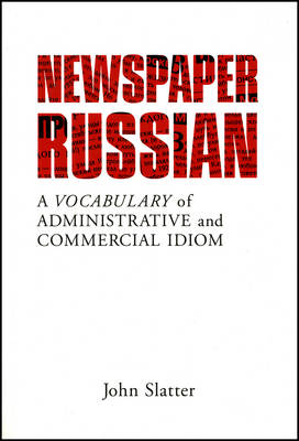 Newspaper Russian: A Vocabulary of Administrative and Commercial Idiom