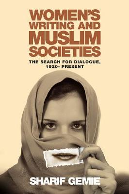 Women's Writing and Muslim Societies: The Search for Dialogue, 1920-present