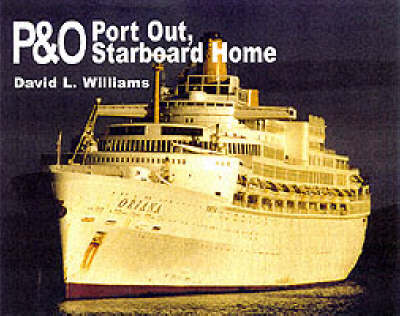 P&O: Port out Starboard Home: Port out, Starboard Home