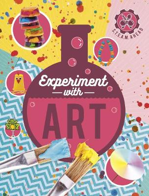 Experiment with Art: Fun projects to try at home