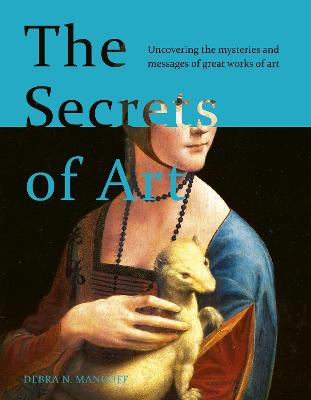 The Secrets of Art: Hidden Messages, Meanings and Mysteries