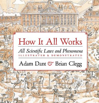 How it All Works: Scientific laws and phenomena illustrated & demonstrated
