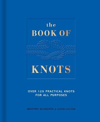 The Book of Knots: Over 125 Practical Knots for All Purposes