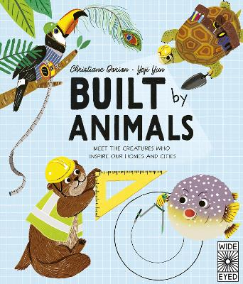 Built by Animals: Meet the creatures who inspired our building world