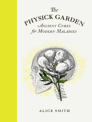 The Physick Garden: Ancient Cures for Modern Maladies