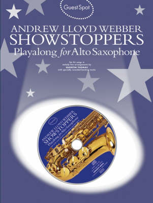 Guest Spot: Andrew Lloyd Webber Showstoppers Playalong For Alto Saxophone