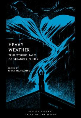 Heavy Weather: Tempestuous Tales of Stranger Climes