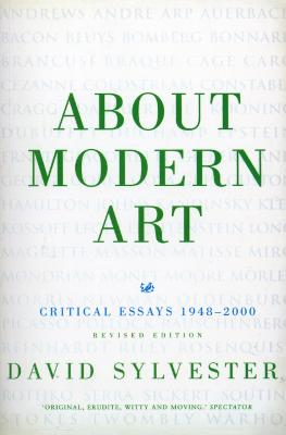 About Modern Art: Critical Essays 1948-2000 (Revised Edition)