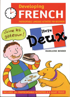 Developing French: Photocopiable Language Activities for the Beginner: Livre deux