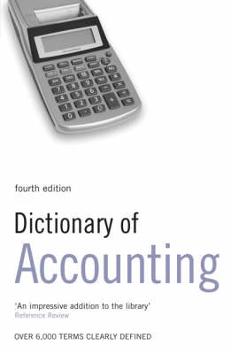 Dictionary of Accounting: Over 6000 Terms Clearly Defined