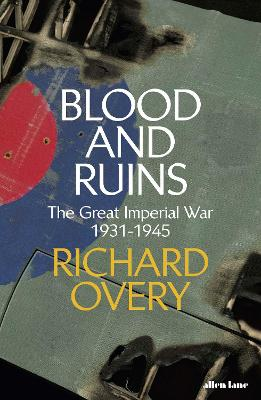 Blood and Ruins: A Global History of the Second World War