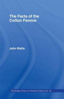 The Facts of the Cotton Famine