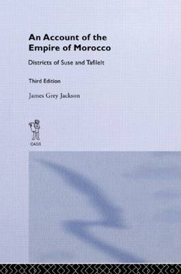 An Account of the Empire of Morocco and the Districts of Suse and Tafilelt