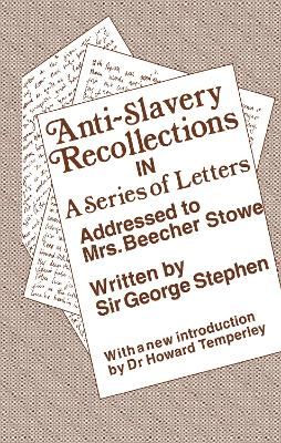 Anti-Slavery Recollection Cb: In a Series of Letters, Addressed to Mrs. Beecher Stowe