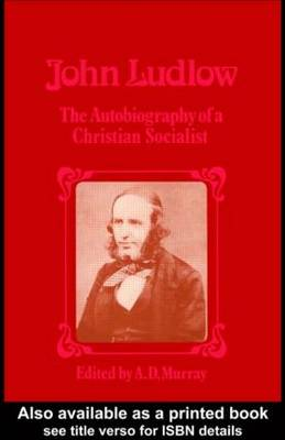 John Ludlow: The Autobiography of a Christian Socialist