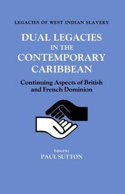 Dual Legacies in the Contemporary Caribbean: Continuing Aspects of British and French Dominion