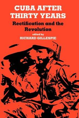 Cuba After Thirty Years: Rectification and the Revolution
