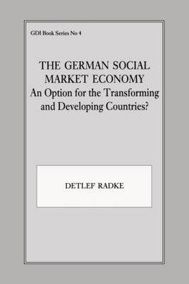 The German Social Market Economy: An Option for the Transforming and Developing Countries