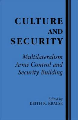 Culture and Security: Multilateralism, Arms Control and Security Building