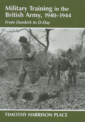 Military Training in the British Army, 1940-1944: From Dunkirk to D-Day