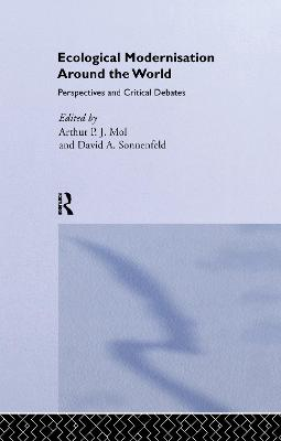 Ecological Modernisation Around the World: Perspectives and Critical Debates