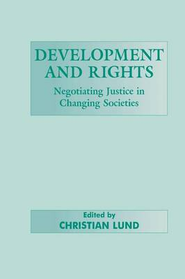 Development and Rights: Negotiating Justice in Changing Societies