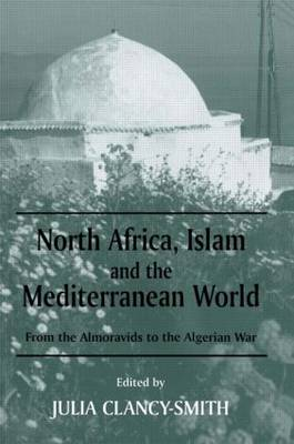 North Africa, Islam and the Mediterranean World: From the Almoravids to the Algerian War