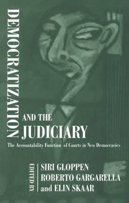 Democratization and the Judiciary: The Accountability Function of Courts in New Democracies
