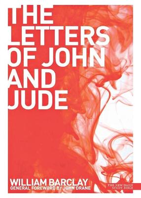 New Daily Study Bible The Letters of John and Jude
