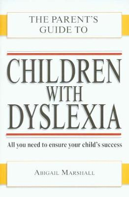 Children with Dyslexia (Parent's Guide to...)